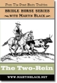 The Two-Rein ( Bridle Horse Series )